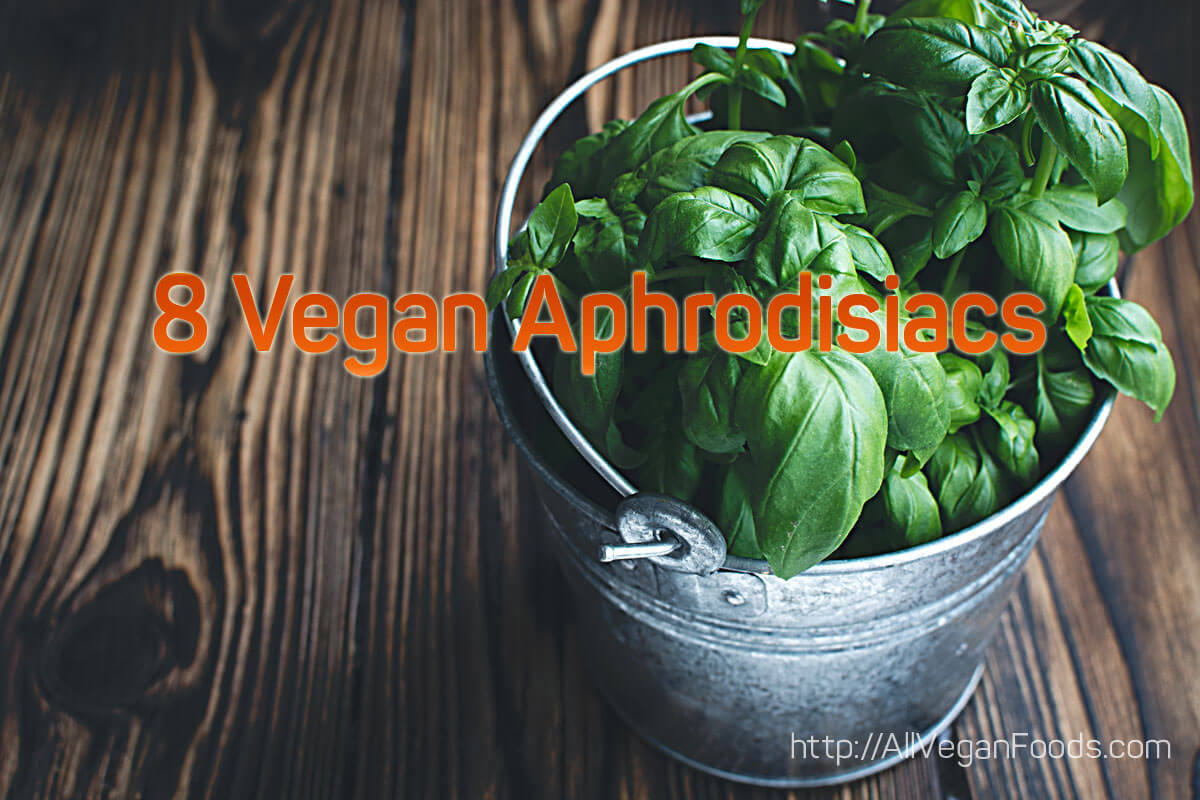 8 Vegan Aphrodisiacs for You and Your Lover