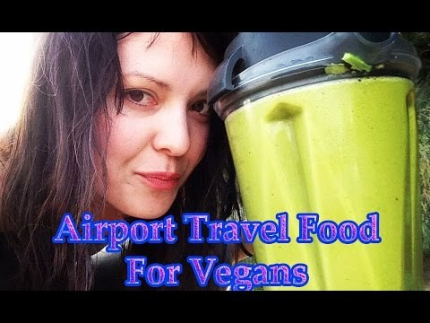 What Vegan Foods to bring along Airports & Planes