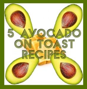 5 avocado on toast vegan recipes