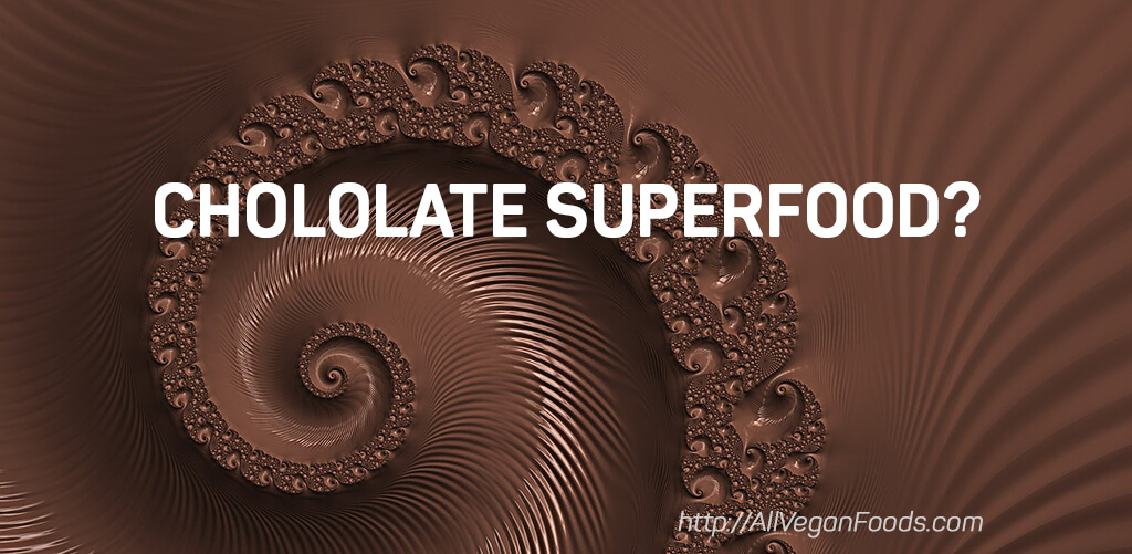 IS CHOCOLATE SUPERFOOD